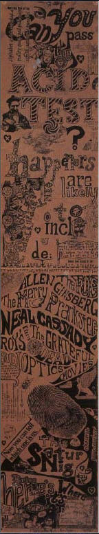 Glen Howard's Acid Test Poster, removed from the Wall of the Big Beat, but NOT at the Beat Big Test. I personally spoke with Glen about this, and he admitted to me that the poster came off the wall but not at the test itself. It was removed later on, and may not have been put up at the test. This poster was likely left withe owner as a souvenier, since many goldenrods were leftover from Muir Beach and unused. None are known to have locations in the box except the original Muir Beach poster that was used.