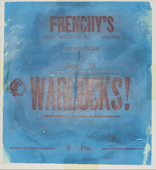 "This is a One-of-A-Kind poster for the Warlocks at Frenchys in hayward on June 18, 1965. This poster was taken down from a local Coffee Shop where people posted events and advertising for the ""scene"" springing up fast in the Palo Alto and Bay area. This poster like Magoos was done in a stencil style printing on thick paper."