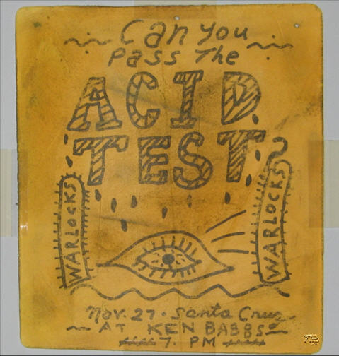 This is a One-of-A-Kind Poster, hand drawn, and not mass distributed for the event. It is likely the only one made, or at least, the only one that survived. At this point in the early acid test days, Posters and handbills were not being used to advertise events. Instead, small Posters were placed up in local coffee shops and hangouts around town, of which there were several up and down the bay, but the most prominent of these was a little place called the Catalyst. At the time, it was a lively coffee shop, but now it has moved up the street and small bands play there, as it has been turned into a club.<br><br>This particular item was taken down by someone from the Catalyst Coffee Shop at the time. I spoke to Lee Quarnstrom, who worked at the Hip Pocket Bookstore in '65, and lived at the Spread, and attended the event. Lee stated something extremely revealing to me in a private conversation when I visited with him. Lee stated, &quot;The Hip Pocket Bookstore and the Catalyst were connected together. A person could walk from one to the other without ever going outside or leaving the building.&quot; This statement reveals a lot. What it means is that this Poster could be the main advertising and only advertising for the first Acid Test event, besides the sign Norman Hartweg tacked onto the board that belonged to Babbs. Or maybe this was the sign? Either way, in my opinion, this is the most important piece of Acid Test history to survive. Truly Miraculous!<br><br> Shown below is a hand-written letter from the man who took it down himself, and saved it all these years. (May you rest in peace, Harvey.)