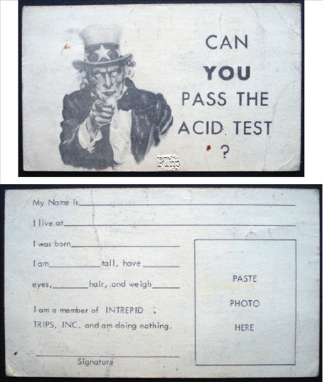Acid Test Membership Card - This Membership Card appears to have been created before any other known Acid Test items. For a long time, many collectors have wondered when exactly these Cards were made. I have heard there were several runs, and they appear different. But I have not seen any yet. (Exact Size Maybe a Factor)